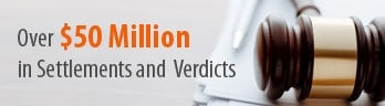 Over $50 Million in Settlements and Verdicts